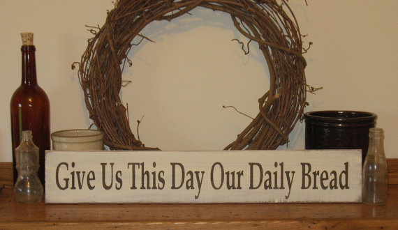 Give Us This Day Our Daily Bread Wood Sign