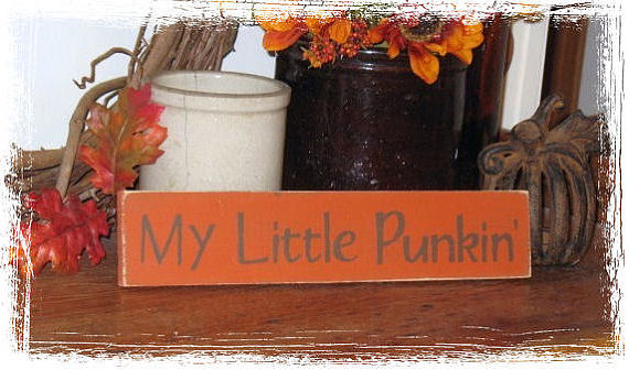 My Little Punkin� Wood Sign-My Little Punkin -WOOD SIGN- Hand Painted Fall Season Halloween Country Primitive Farm Home Decor Gift