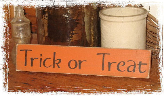 Trick or Treat Wood Sign-Trick or Treat -WOOD SIGN- Hand Painted Fall Season Halloween Country Primitive Home Decor Gift