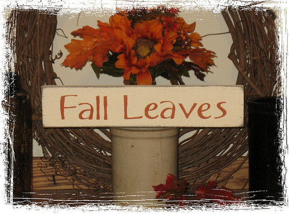 Fall Leaves Wood Sign-Fall Leaves -WOOD SIGN - Hand Painted Fall Season Country Primitive Farm Home Decor Gift