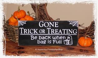 Gone Trick or Treating Be back when bag is Full with Cute Trick or Treater Ghost Candy -Wood Sign- Halloween Decor