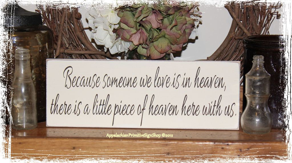 Because Someone We Love Is In Heaven There Is A Little ...