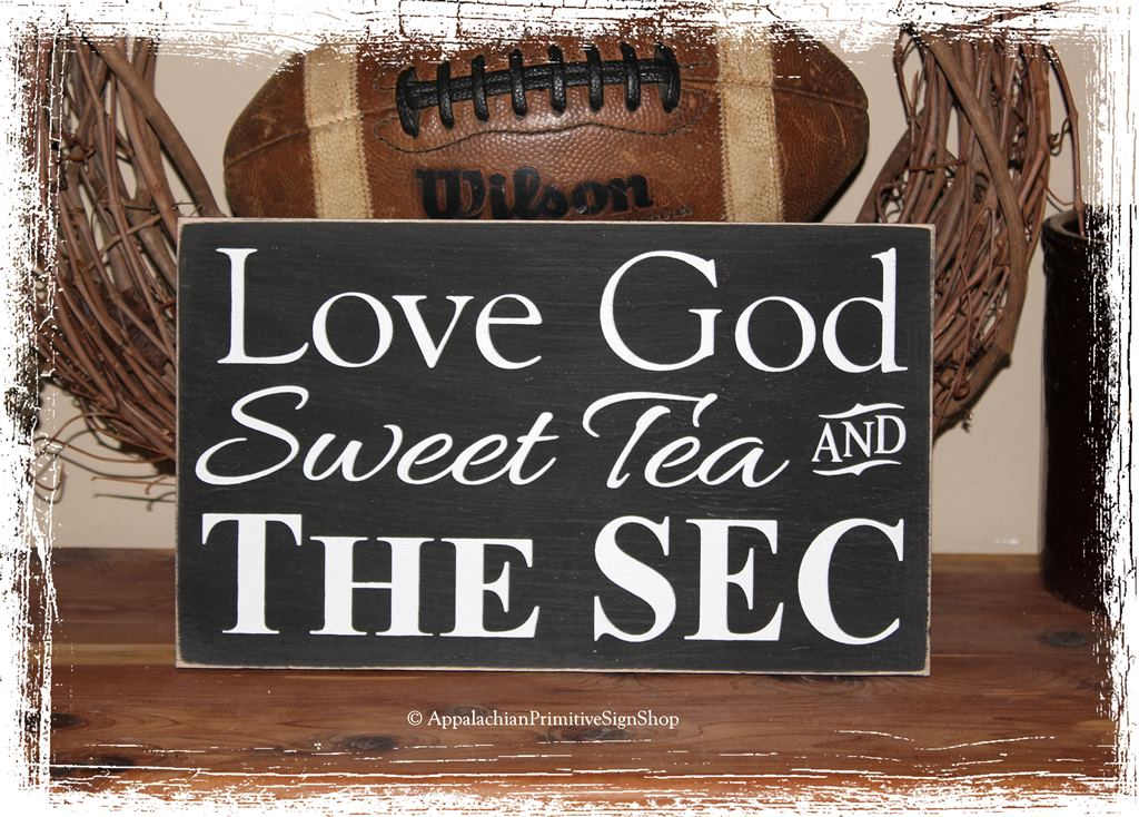 Love God Sweet Tea And The Sec Wood Sign Customize Color Team Fan Southern