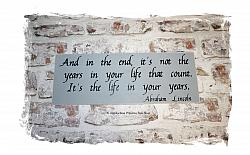 Abraham Lincoln Quote Life In Your Years -Wood Sign- Home Decor