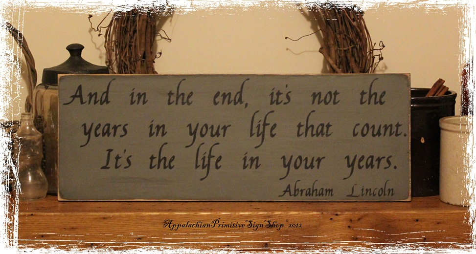Abraham lincoln quote life in your years wood sign home for Home decor quotes signs