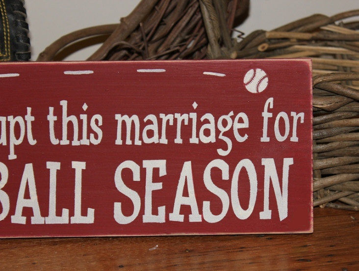 we interrupt this marriage for baseball season -wood sign- sports