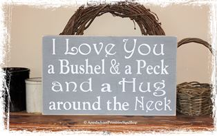 Large I Love You a Bushel and a Peck and a Hug Around the Neck Wood Sign