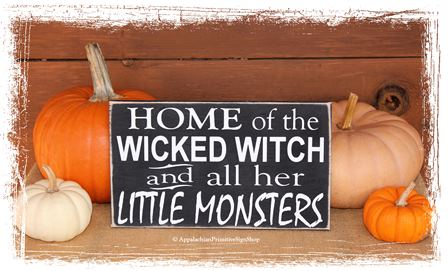 Home of the Wicked Witch & all her Little Monsters- Halloween Porch Decor/Halloween Party Decor/ Primitive Spooky Fall Decor /Fall Sign/Home Decor/Fall Porch Decor/Handcrafted