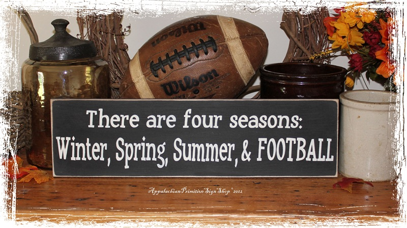 There Are Four Seasons Winter Spring Summer And Football Wood
