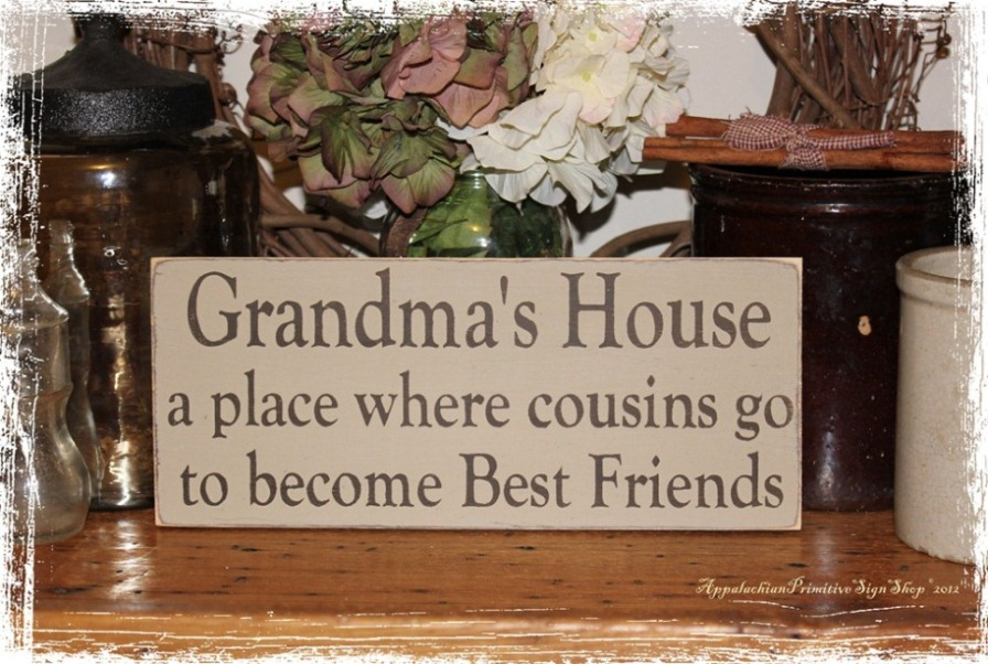 Grandma�s House A Place Where Cousins Go To Become Best Friends APSS -Wood Sign- Customize Grandparent Gift
