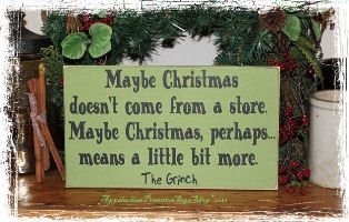 The Grinch Quote Maybe Christmas Doesn't Come From a Store - WOOD SIGN- Christmas Decoration Home Decor