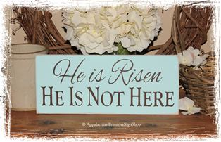 He is Risen He is not Here- Easter Decor- Easter Sign- Easter Basket Gift -WOOD SIGN- Spring Decoration Christian Home Decor Scripture Art