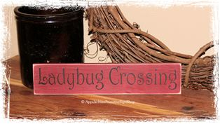 Ladybug Crossing -WOOD SIGN- Primitive Country Rustic Spring Summer Home Décor Shelf Sitter