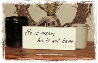 He Is Risen, He is Not Here. Mark 166- Easter Decor- Easter Sign- Easter Basket Gift -WOOD SIGN- Spring Decoration Primitive Sign Scripture