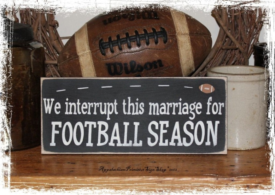 #142 We Interrupt This Marriage for FOOTBALL Season Wood Sign