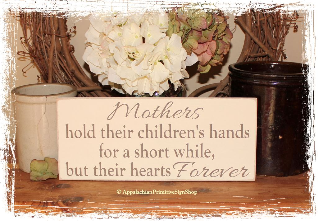 Mothers Hold Their Childrens Hands Wood Sign Family Sign