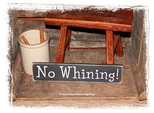 No Whining Wood Sign