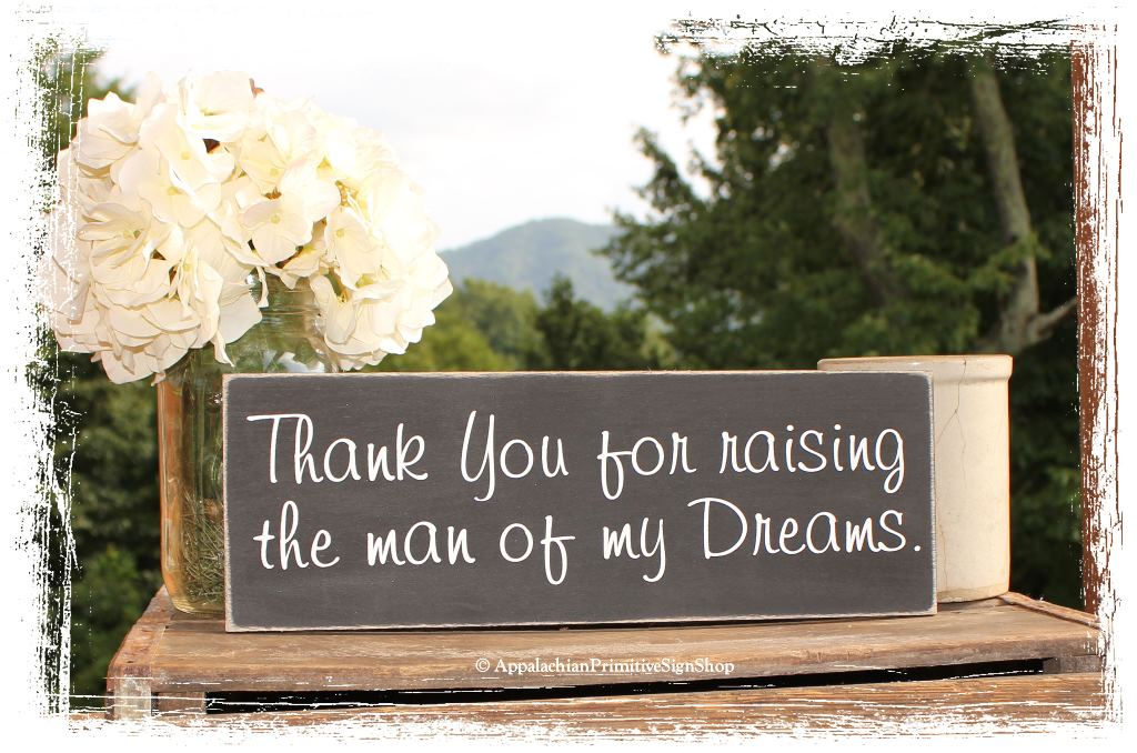 Thank You For Raising The Man Of My Dreams Wood Sign
