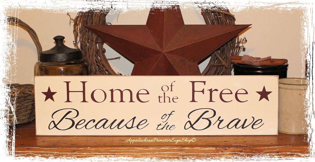 Home Of The Free Because Of The Brave Wood Sign Decor