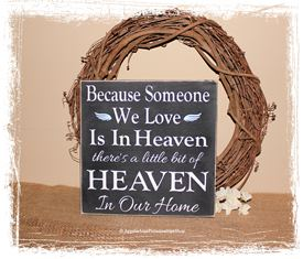 Because Someone We Love is in Heaven There's a little bit of Heaven in Our Home WOOD SIGN Home Decor Remembrance Memorial Sign Condolence Gift In Memory Wall Hanging