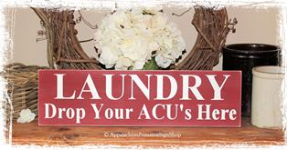 Laundry Room Drop Your ACU's  Wood Sign