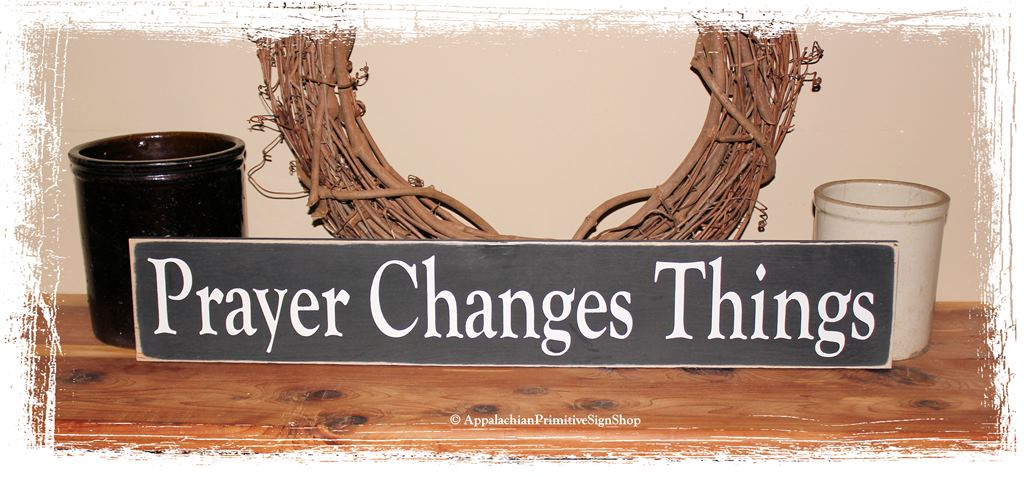 Prayer Changes Things Wood Sign Christian Home Decor