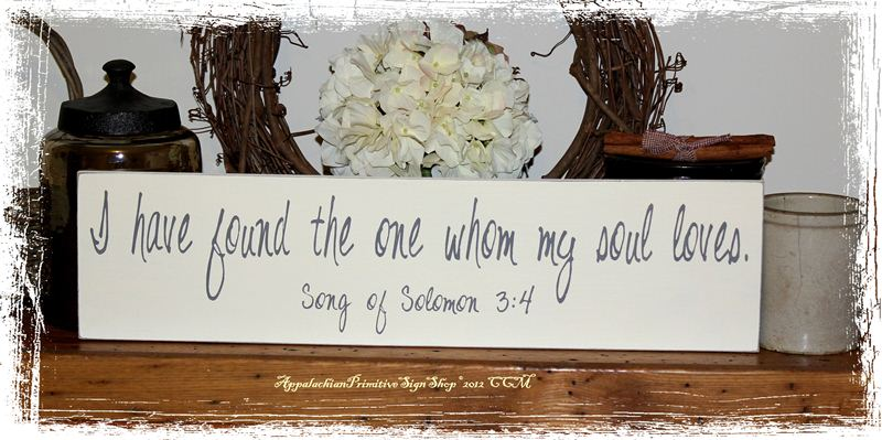 I have found the one whom my soul loves Song of Solomon 3 ... I Need You Quotes And Sayings For Him