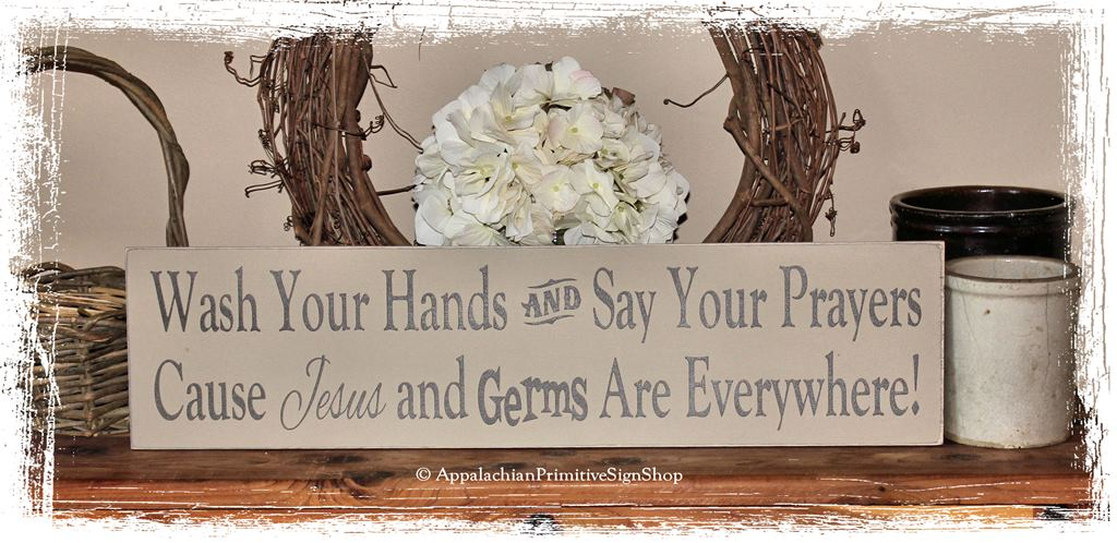 Wash Your Hands and Say Your Prayers Cause Jesus and Germs Are Everywhere Wood Sign Bathroom Home Decor Christian