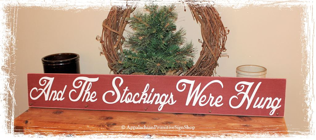 #177 And The Stockings Were Hung with 4-8 Antique Nails Wood Sign Stocking Hanger