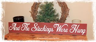 And The Stockings Were Hung with 4-8 Antique Nails Wood Sign Stocking Hanger