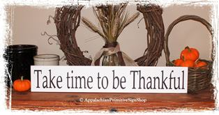 Take Time To Be Thankful -WOOD SIGN- Thanksgiving Family Home Decor Thanksgiving