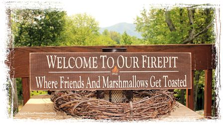 Welcome To Our Firepit Where Friends And Marshmallows Get Toasted -WOOD SIGN- Home Decor Outdoor