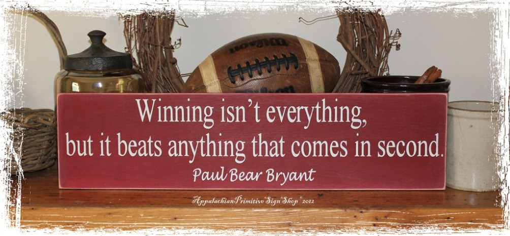 Alabama Crimson Tide Bear Bryant Football Quote Wood Sign